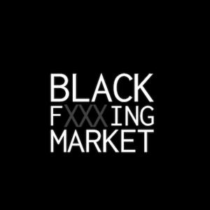 Black F***ing Market
